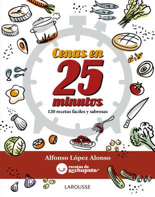 Cenas en 25 minutos, nuevo libro de Alfonso López, de rechupete